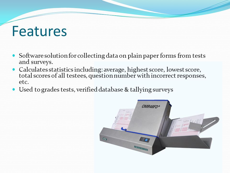 Features Software solution for collecting data on plain paper forms from tests and surveys.