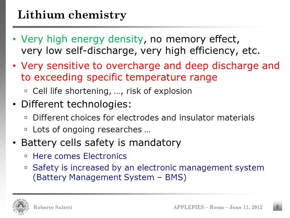 APPLEPIES – Roma – June 11, 2012 Roberto Saletti 8 Lithium chemistry Very high energy density, no memory effect, very low self-discharge, very high ef