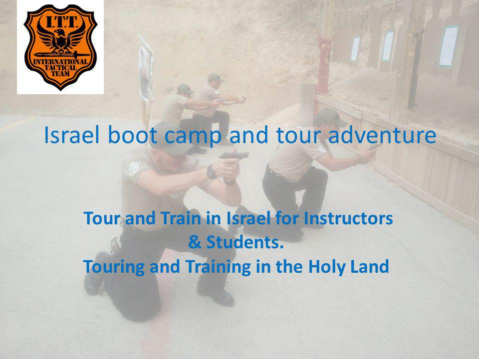 Israel boot camp and tour adventure Tour and Train in Israel for Instructors & Students.