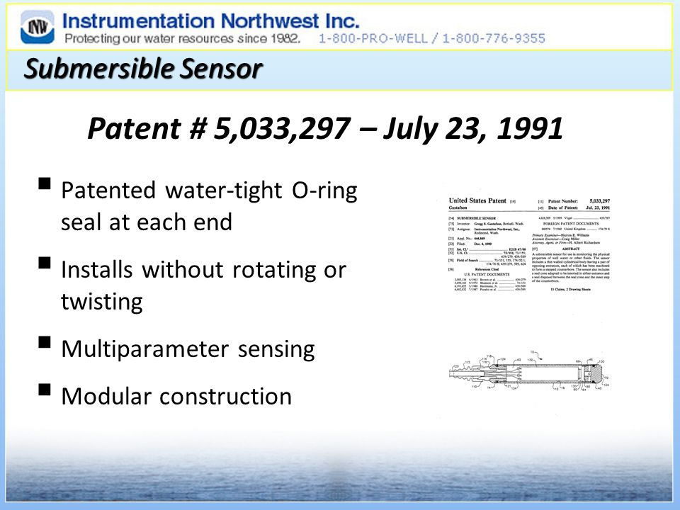 Submersible Sensor Patented water-tight O-ring seal at each end Installs without rotating or twisting Multiparameter sensing Modular construction Patent # 5,033,297 – July 23, 1991