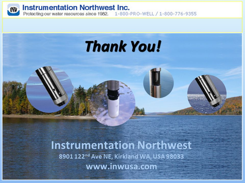 Thank You! Instrumentation Northwest 8901 122 nd Ave NE, Kirkland WA, USA 98033 www.inwusa.com