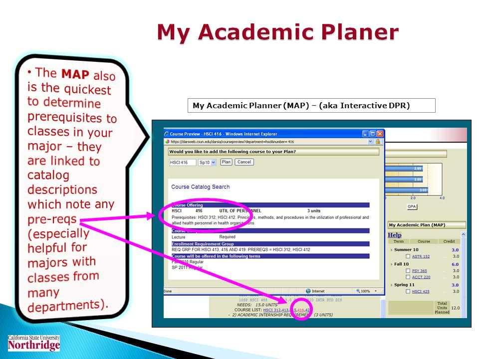 My Academic Planer My Academic Planner (MAP) – (aka Interactive DPR)