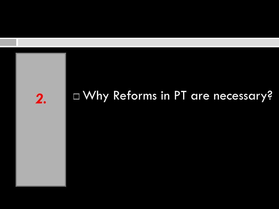2. Why Reforms in PT are necessary