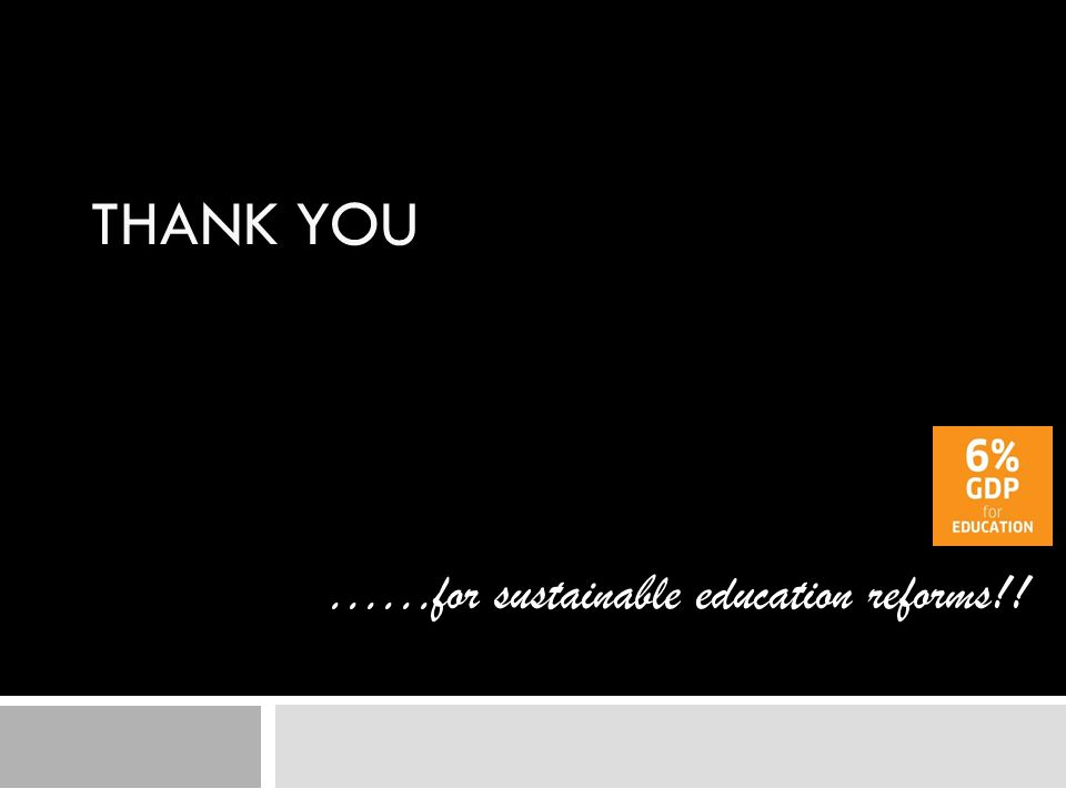 THANK YOU ……for sustainable education reforms!!