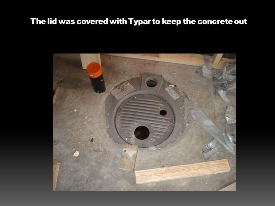 The lid was covered with Typar to keep the concrete out