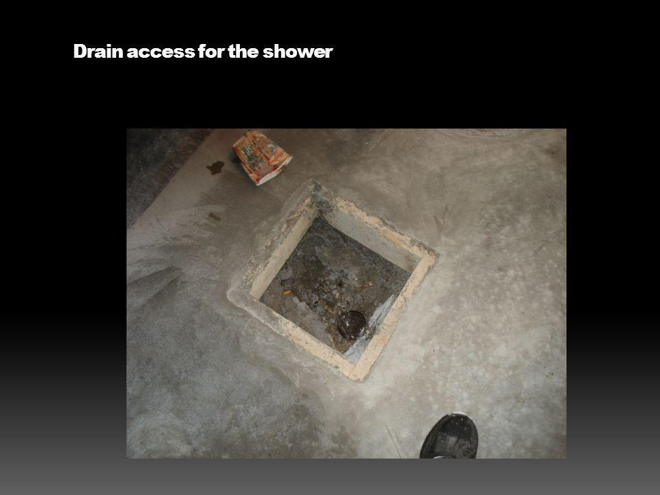 Drain access for the shower