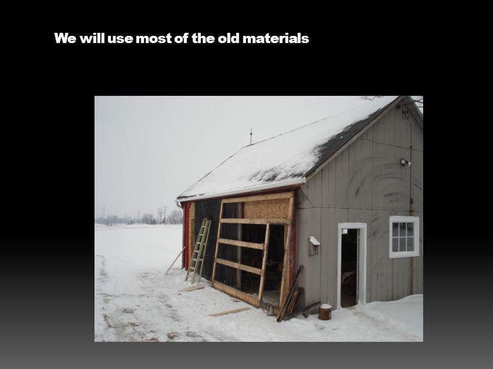 We will use most of the old materials