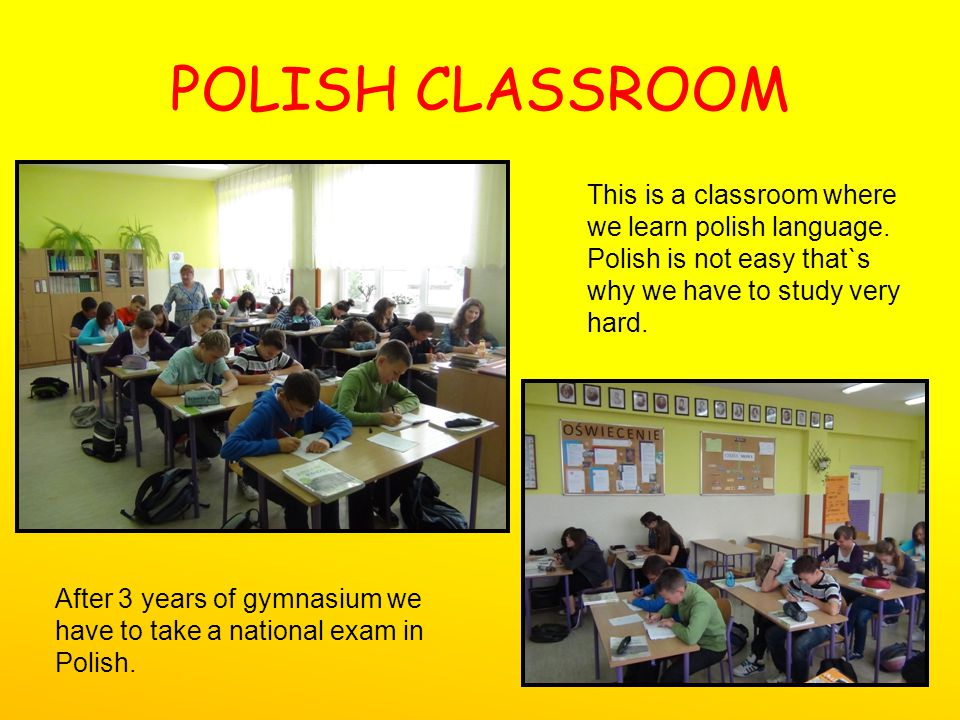 POLISH CLASSROOM This is a classroom where we learn polish language.