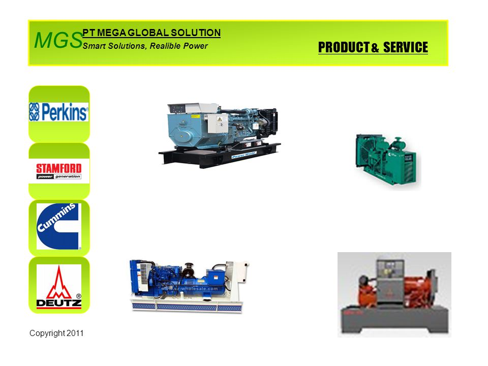 PRODUCT & SERVICE PT MEGA GLOBAL SOLUTION Smart Solutions, Realible Power MGS Copyright 2011