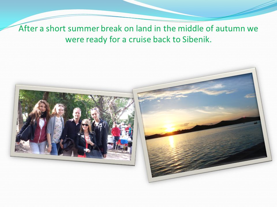 After a short summer break on land in the middle of autumn we were ready for a cruise back to Sibenik.