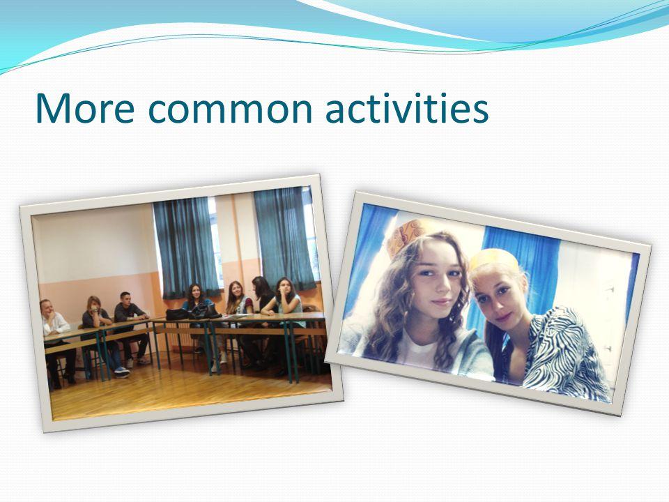 More common activities