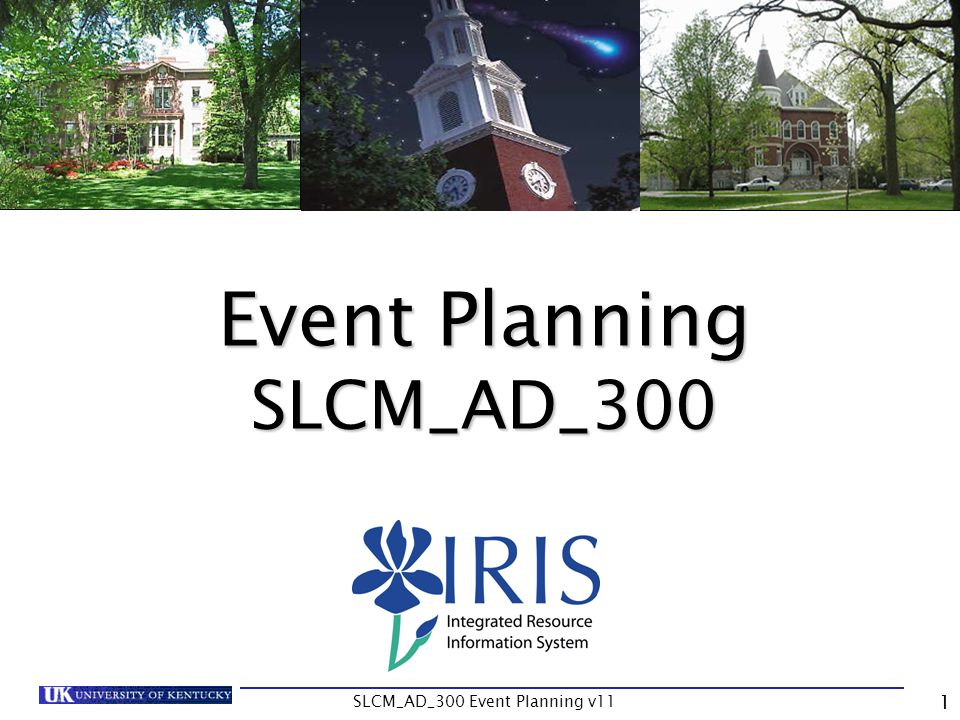 SLCM_AD_300 Event Planning v11 102 Creating Cross Listed Packages On the Business Event Maintenance screen, complete the following fields: Type Optimum/Maximum Capacity – NOTE: the event capacity is the sum of BOTH sections Start and End Time Days of Week Building Room Instructor Click on the Add button