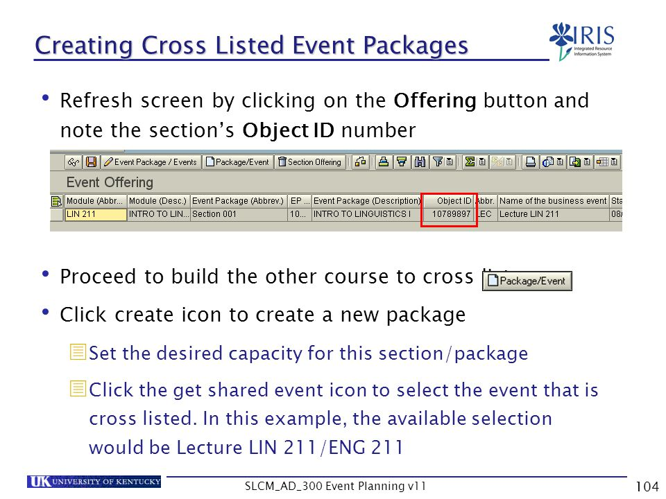 SLCM_AD_300 Event Planning v11 104 Creating Cross Listed Event Packages Refresh screen by clicking on the Offering button and note the sections Object