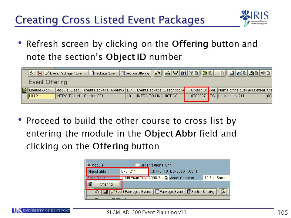 SLCM_AD_300 Event Planning v11 105 Creating Cross Listed Event Packages Refresh screen by clicking on the Offering button and note the sections Object