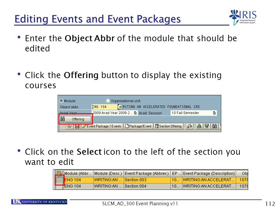 SLCM_AD_300 Event Planning v11 112 Editing Events and Event Packages Enter the Object Abbr of the module that should be edited Click the Offering butt