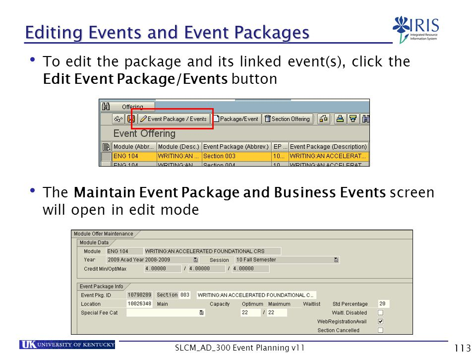 SLCM_AD_300 Event Planning v11 113 Editing Events and Event Packages To edit the package and its linked event(s), click the Edit Event Package/Events