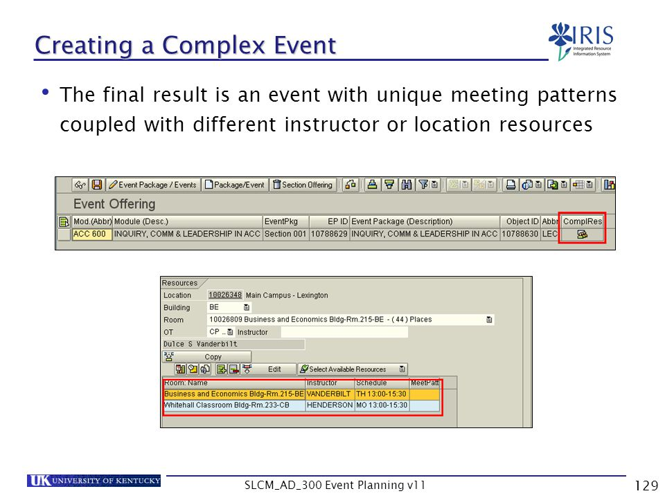 SLCM_AD_300 Event Planning v11 129 Creating a Complex Event The final result is an event with unique meeting patterns coupled with different instructo