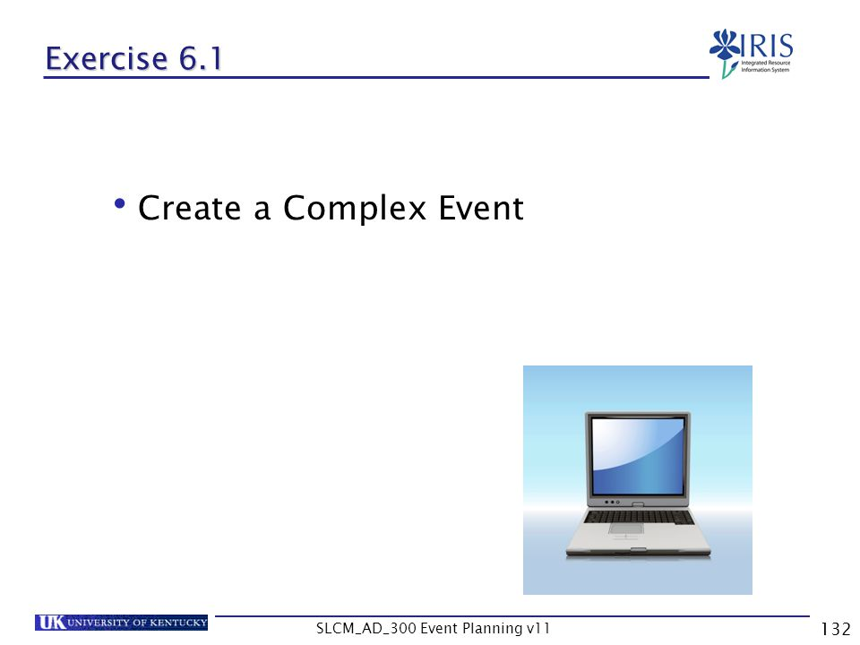 SLCM_AD_300 Event Planning v11 132 Exercise 6.1 Create a Complex Event