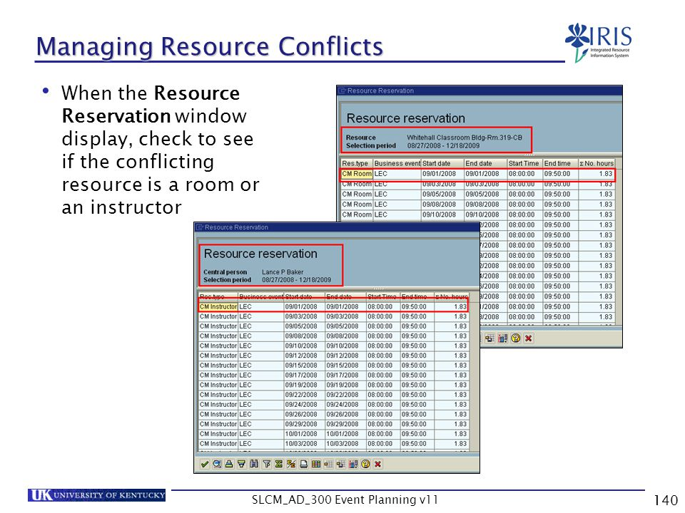 SLCM_AD_300 Event Planning v11 140 Managing Resource Conflicts When the Resource Reservation window display, check to see if the conflicting resource