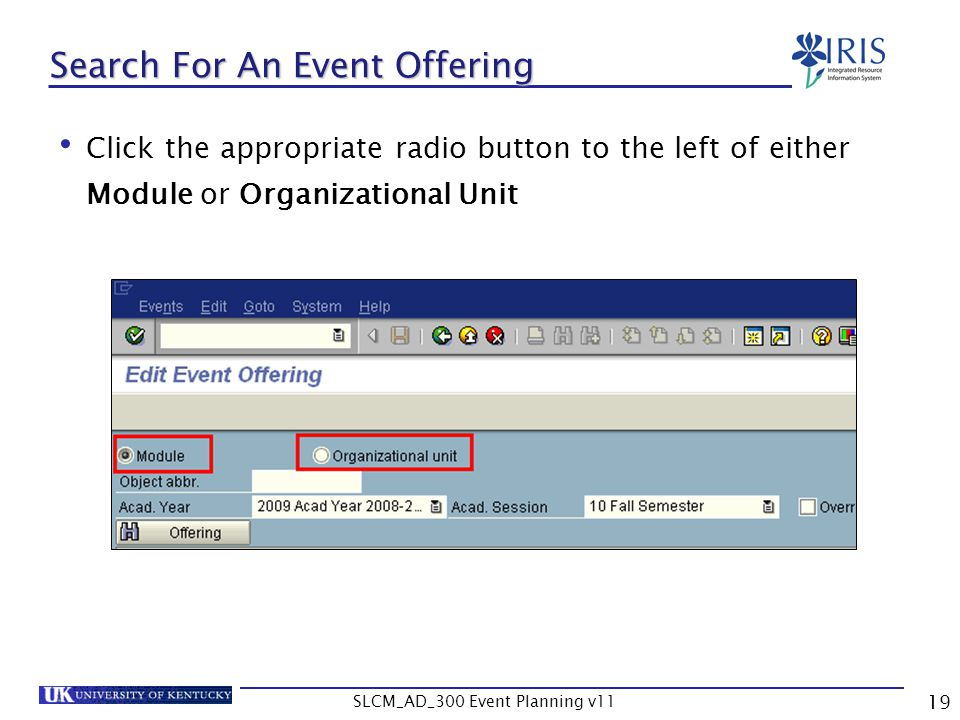 SLCM_AD_300 Event Planning v11 19 Search For An Event Offering Click the appropriate radio button to the left of either Module or Organizational Unit