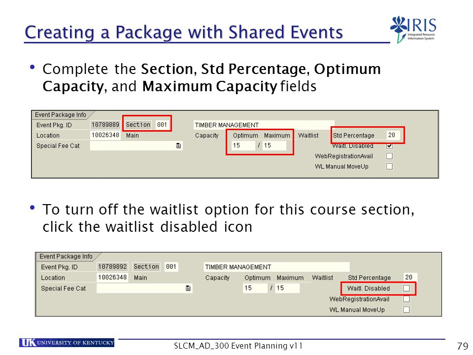 SLCM_AD_300 Event Planning v11 79 Creating a Package with Shared Events Complete the Section, Std Percentage, Optimum Capacity, and Maximum Capacity f