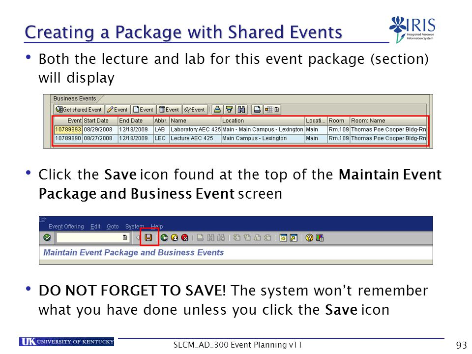 SLCM_AD_300 Event Planning v11 93 Creating a Package with Shared Events Both the lecture and lab for this event package (section) will display Click t