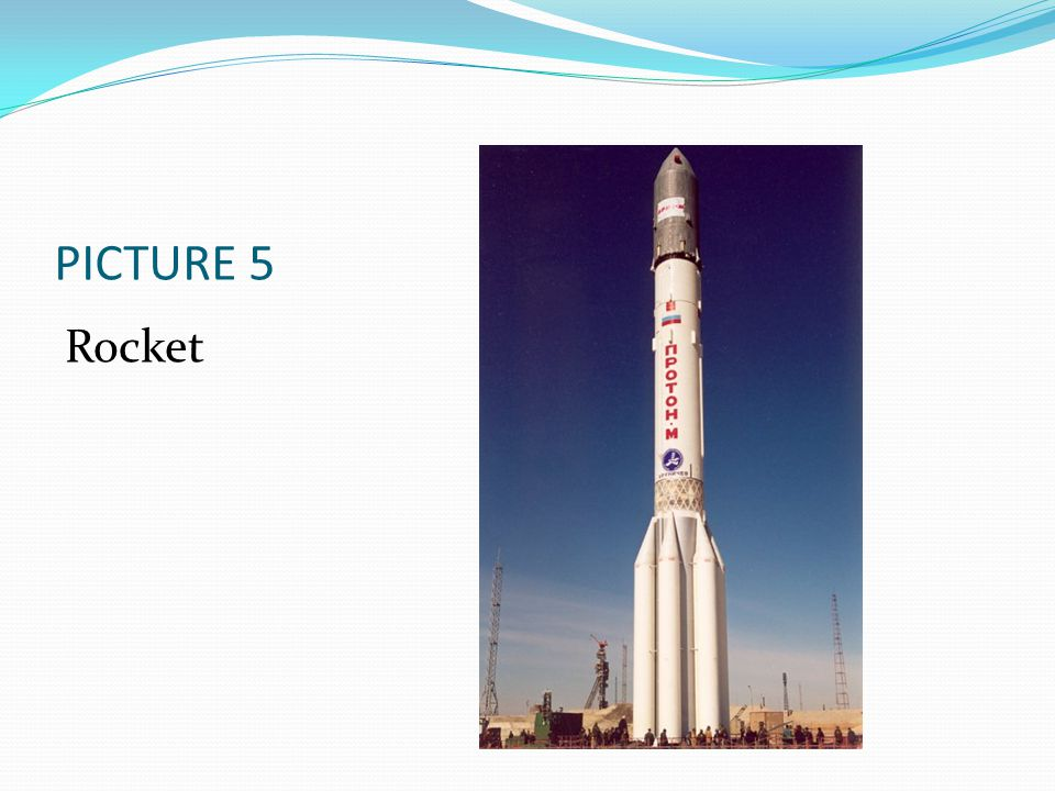 PICTURE 5 Rocket