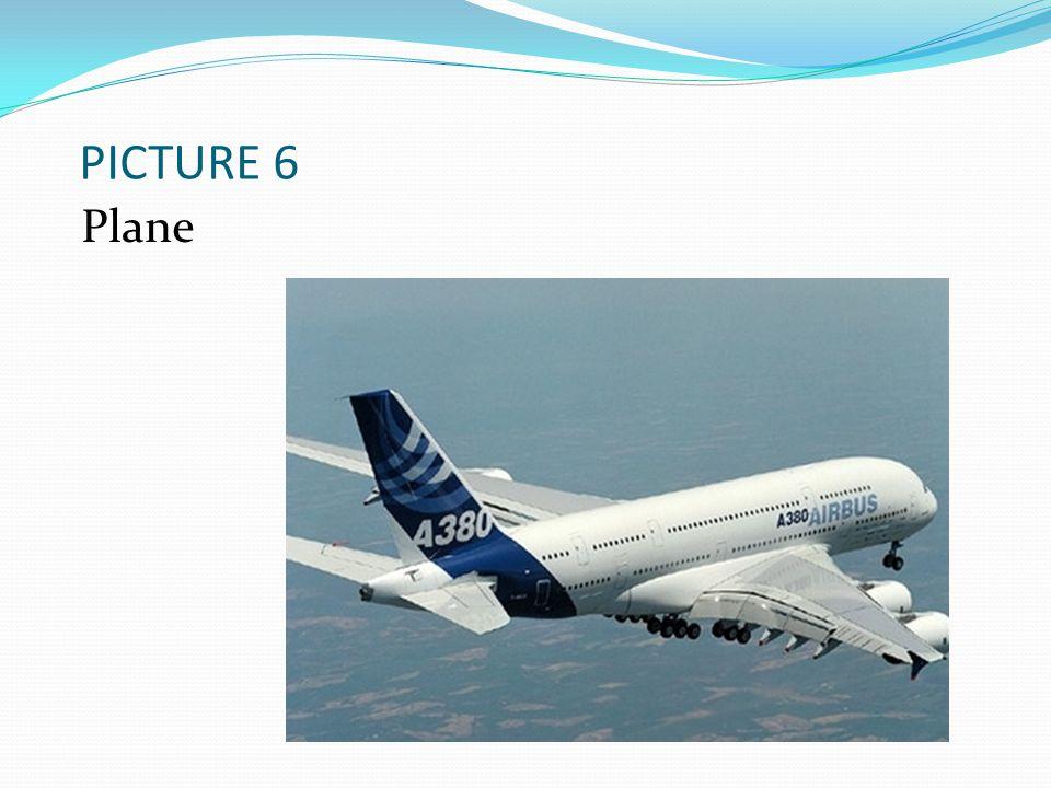 PICTURE 6 Plane