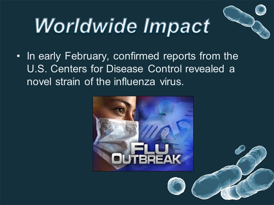 In early February, confirmed reports from the U.S. Centers for Disease Control revealed a novel strain of the influenza virus.