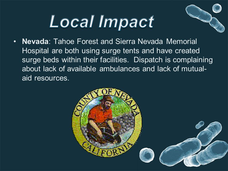 Nevada: Tahoe Forest and Sierra Nevada Memorial Hospital are both using surge tents and have created surge beds within their facilities.