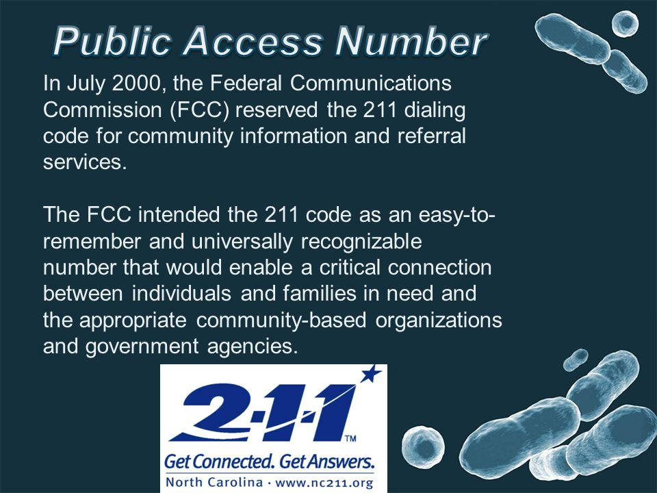 In July 2000, the Federal Communications Commission (FCC) reserved the 211 dialing code for community information and referral services. The FCC inten