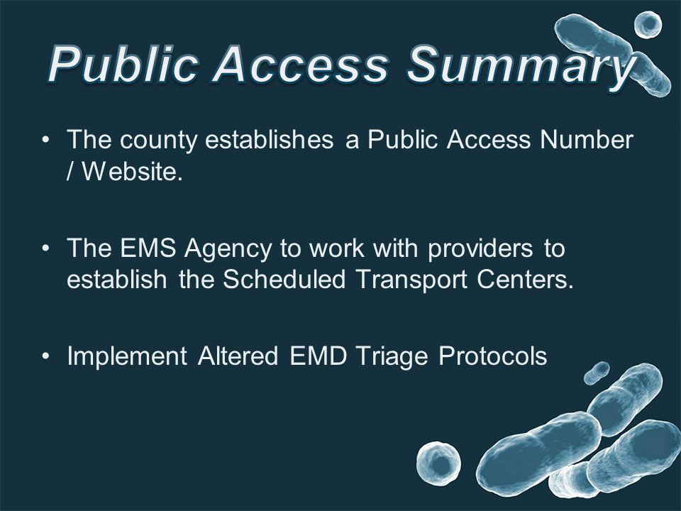 The county establishes a Public Access Number / Website.