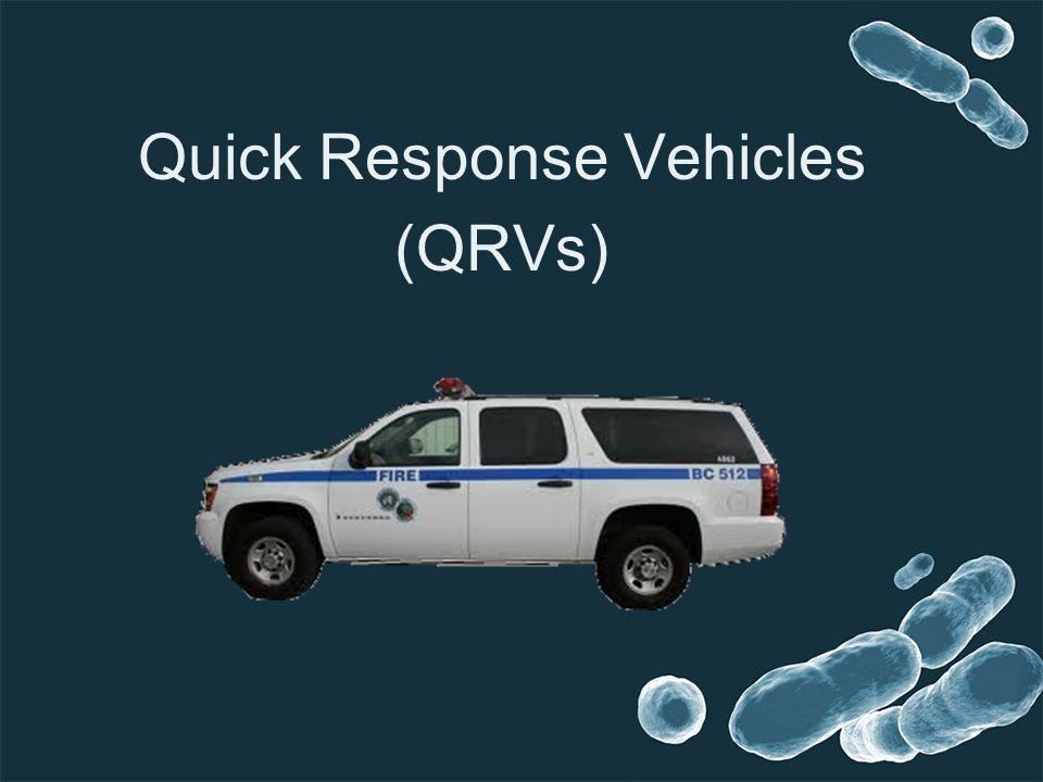 Quick Response Vehicles (QRVs)