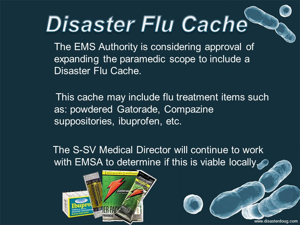The EMS Authority is considering approval of expanding the paramedic scope to include a Disaster Flu Cache.