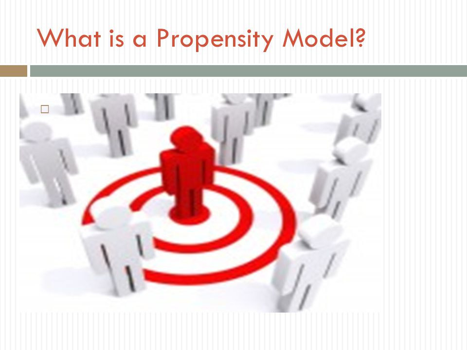 What is a Propensity Model?