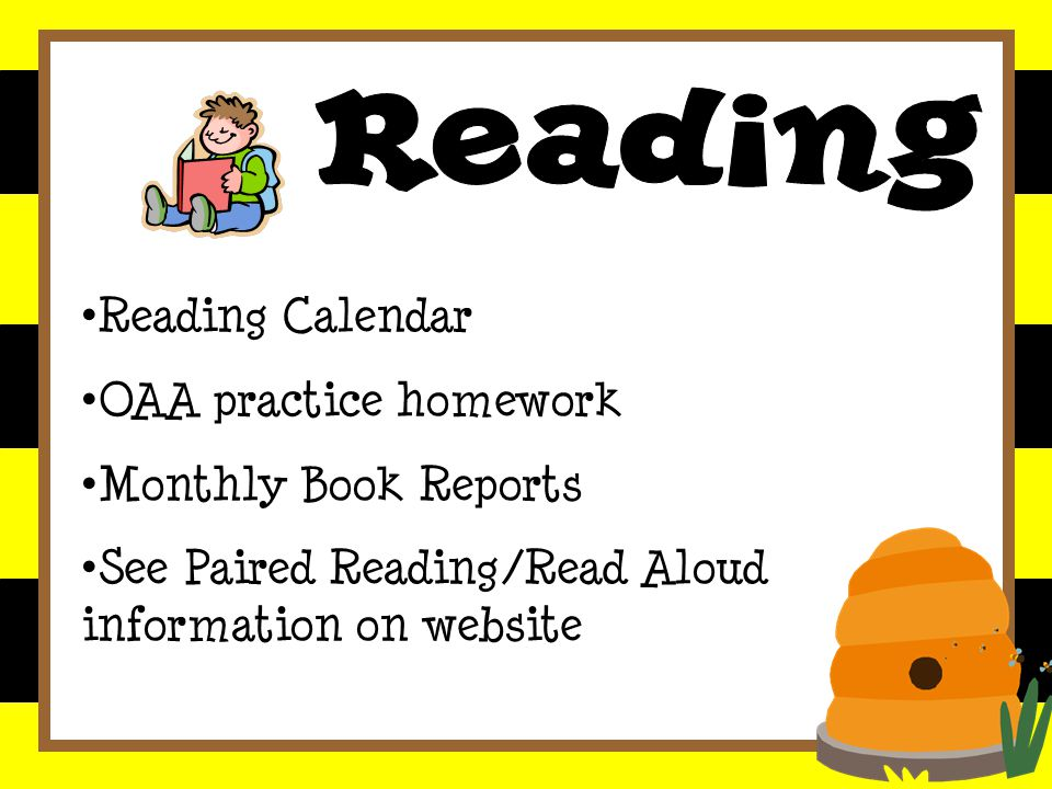 Reading Calendar OAA practice homework Monthly Book Reports See Paired Reading/Read Aloud information on website