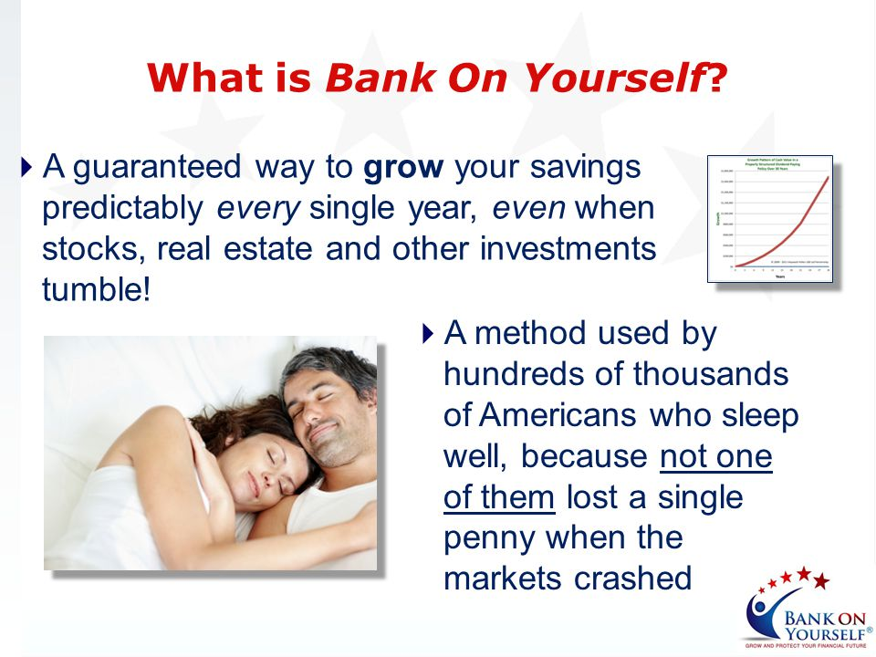 A turbo-charged variation of a financial asset that has increased in value – During EVERY market crash … In EVERY period of boom AND bust … For more than 160 years: Dividend-paying whole life insurance So What is the Bank On Yourself Method?