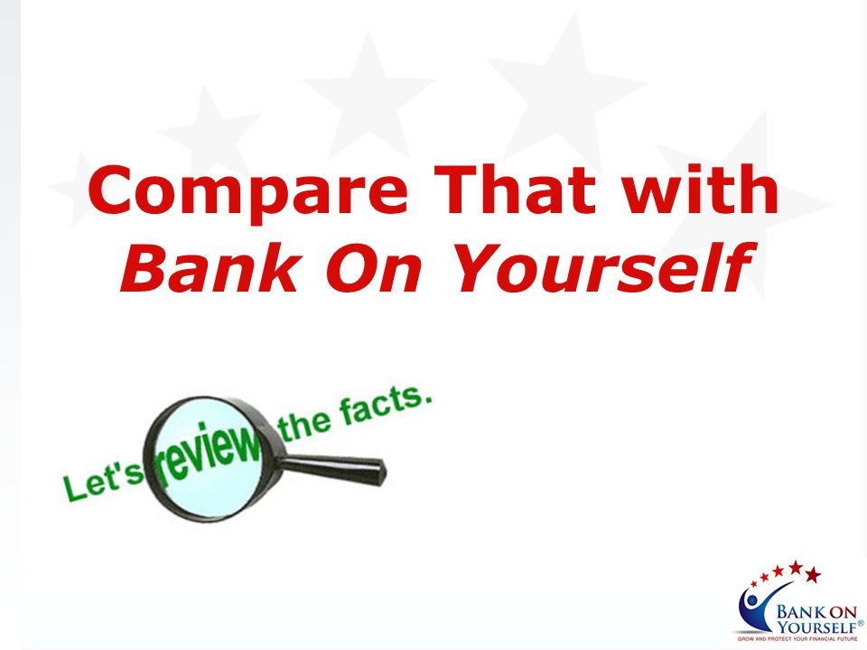 Compare That with Bank On Yourself