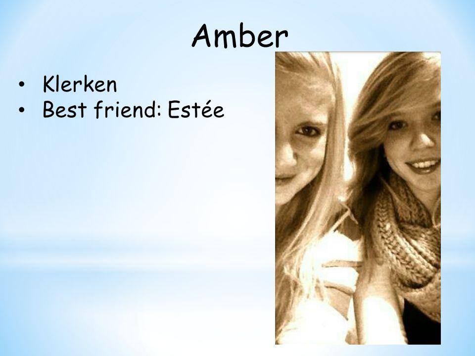 Amber Klerken Best friend: Estée