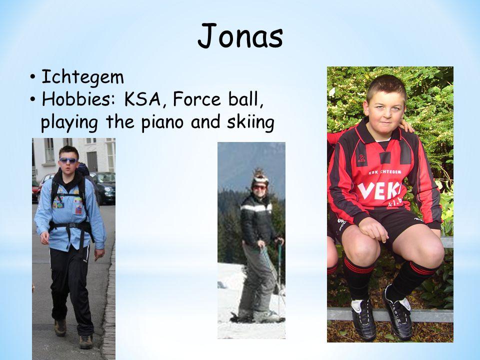 Jonas Ichtegem Hobbies: KSA, Force ball, playing the piano and skiing