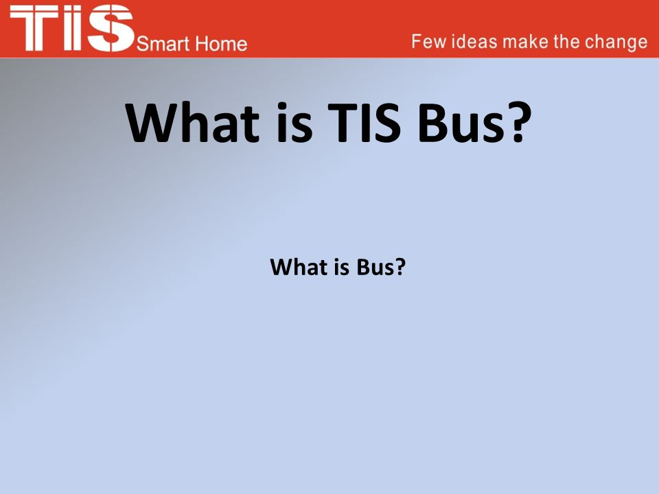 What is TIS Bus? What is Bus?