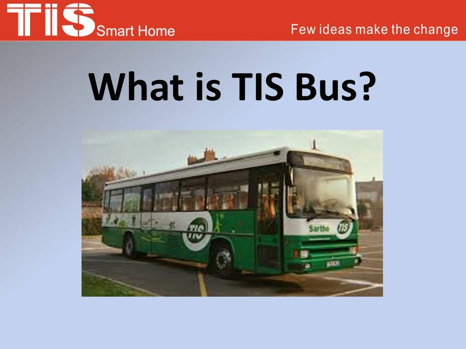 What is TIS Bus?