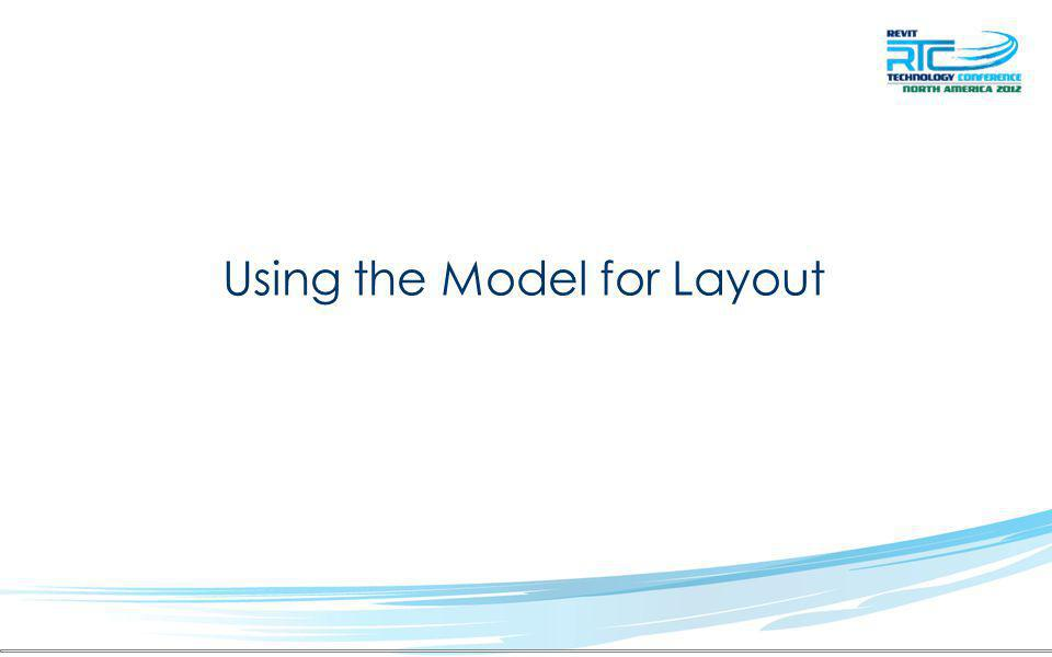 Using the Model for Layout