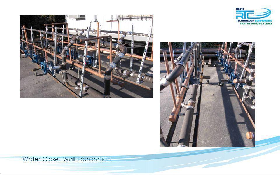 Water Closet Wall Fabrication