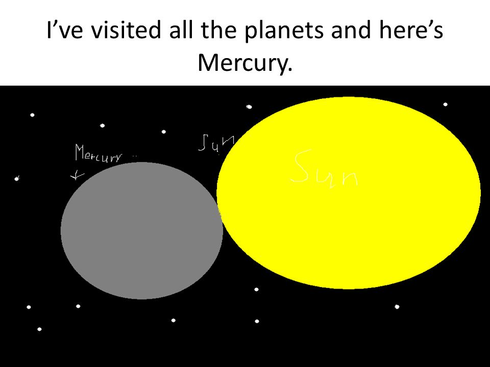 Ive visited all the planets and heres Mercury.