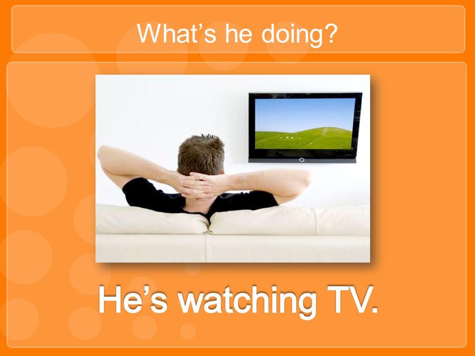 Whats he doing?