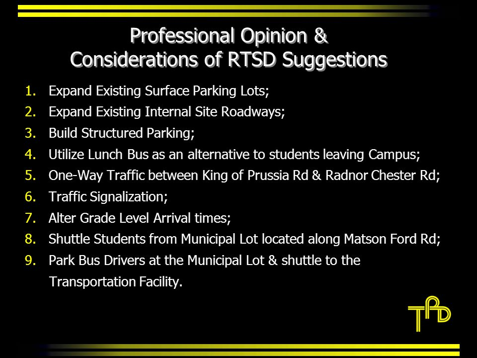 Professional Opinion & Considerations of RTSD Suggestions 1.Expand Existing Surface Parking Lots; 2.Expand Existing Internal Site Roadways; 3.Build St