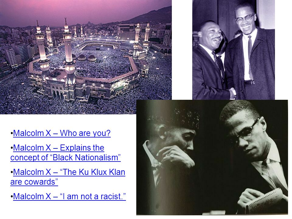 Malcolm X – Who are you? Malcolm X – Explains the concept of Black NationalismMalcolm X – Explains the concept of Black Nationalism Malcolm X – The Ku