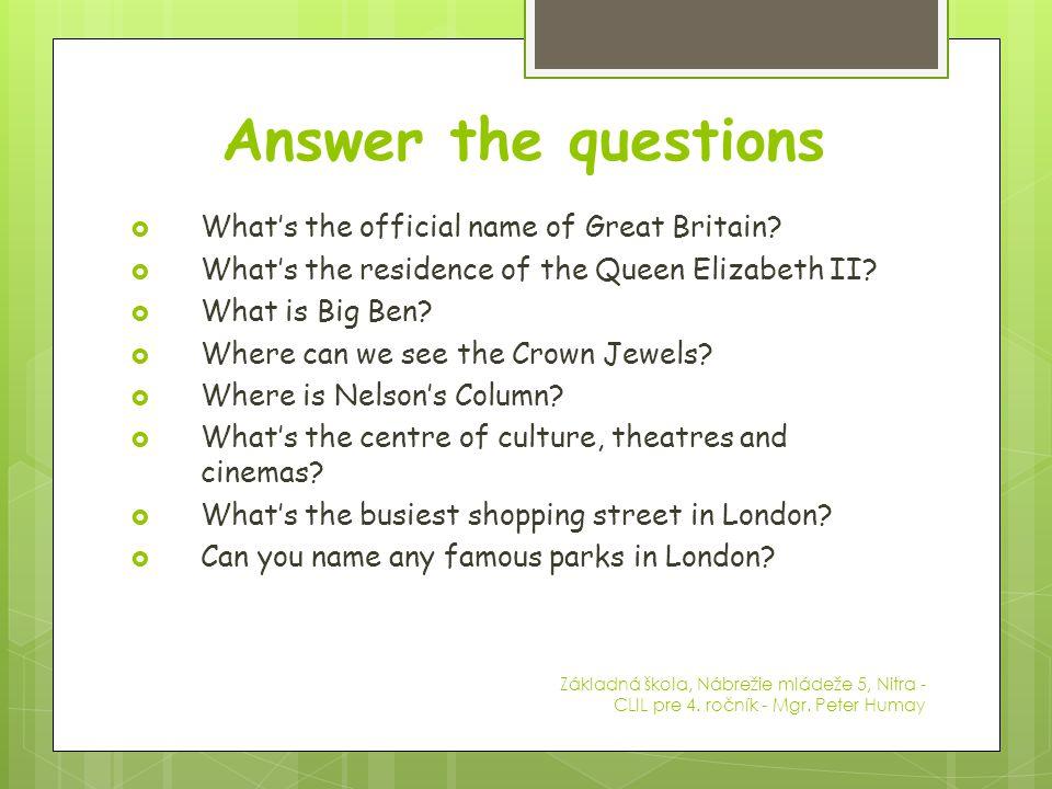 Name the places Big Ben Buckingham Palace Oxford Street Whitehall Westminster Abbey Základná škola, Nábrežie mládeže 5, Nitra - CLIL pre 4. ročník - M