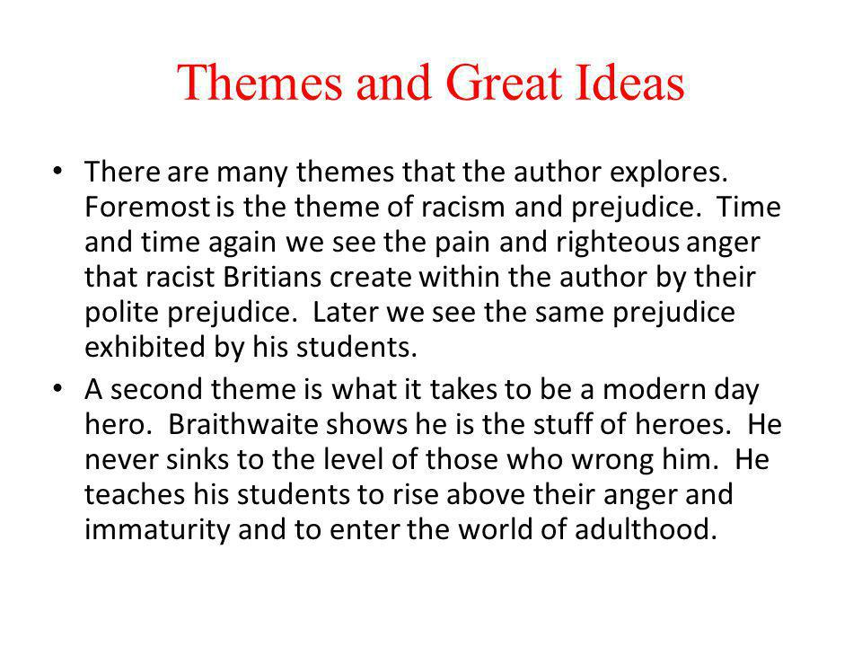 Themes and Great Ideas There are many themes that the author explores.
